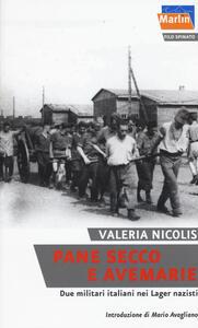 Pane secco e Avemarie. Due militari italiani nei lager nazisti