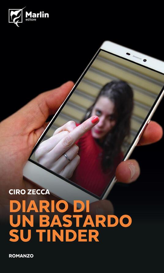 Diario di un bastardo su Tinder - Ciro Zecca - copertina