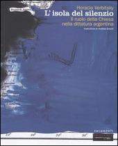 L' isola del silenzio. Il ruolo della Chiesa nella dittatura argentina