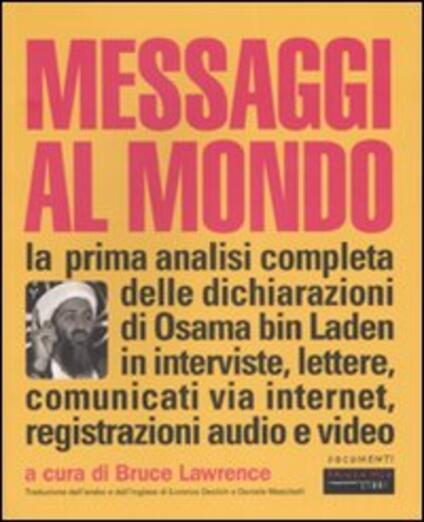 Messaggi al mondo. La prima analisi completa delle dichiarazioni di Osama bin Laden in interviste, lettere, comunicati via internet, registrazioni audio e video - copertina