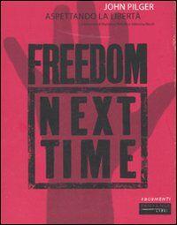 Aspettando la libertà. Freedom next time