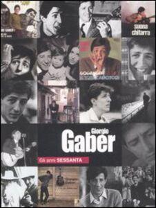Giorgio Gaber. Gli anni Sessanta. 2 DVD. Con libro