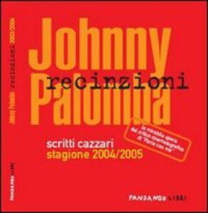 Recinzioni. Scritti cazzari stagione 2004/2005