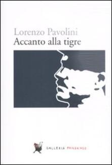 Accanto alla tigre - Lorenzo Pavolini - copertina
