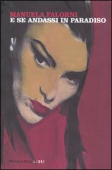 E se andassi in paradiso - Manuela Falorni - copertina