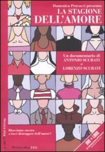Libro La stagione dell'amore. DVD. Con libro Antonio Scurati Lorenzo Scurati