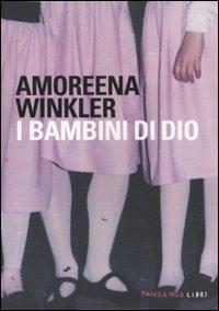 I I bambini di Dio - Winkler Amoreena - wuz.it