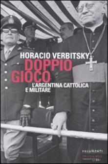 Grandtoureventi.it Doppio gioco. L'Argentina cattolica e militare Image