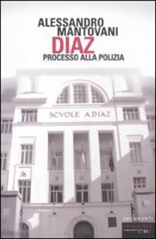 Diaz. Processo alla polizia - Alessandro Mantovani - copertina
