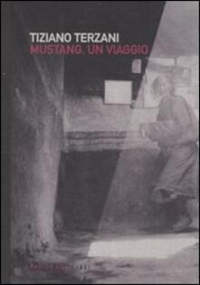 Mustang. Un viaggio - Tiziano Terzani - copertina