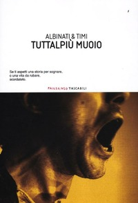 Tuttalpiù muoio - Albinati Edoardo Timi Filippo - wuz.it