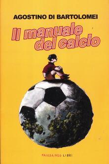 Il manuale del calcio - Agostino Di Bartolomei - copertina