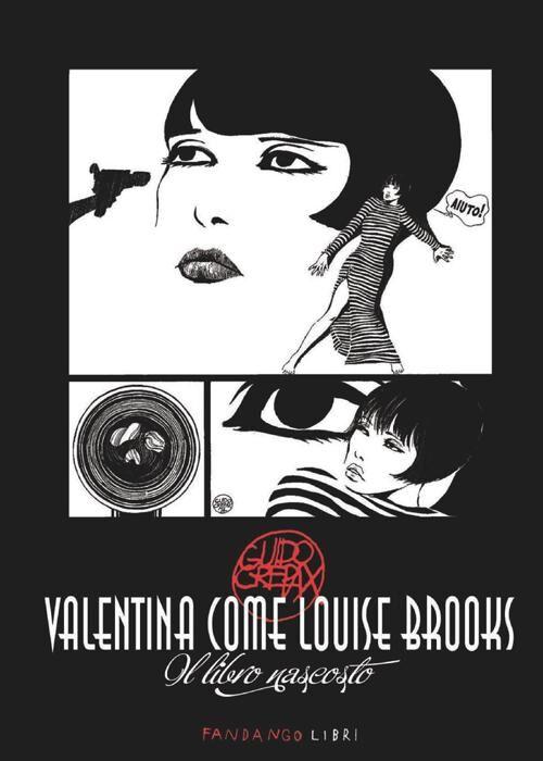 Valentina come Louise Brooks. Il libro nascosto