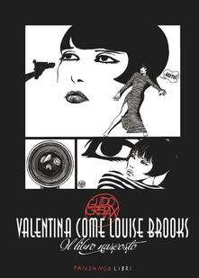 Writersfactory.it Valentina come Louise Brooks. Il libro nascosto Image