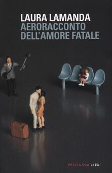 Aeroracconto dell'amore fatale - Laura Lamanda - copertina