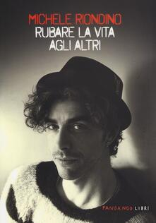 Rubare la vita agli altri - Michele Riondino - copertina