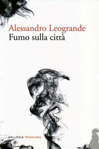 Foto Cover di Fumo sulla città, Libro di Alessandro Leogrande, edito da Fandango Libri
