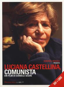 Luciana Castellina, comunista. DVD. Con libro