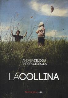 La collina - Andrea Delogu,Andrea Cedrola - copertina
