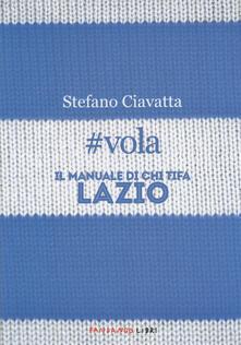 Promoartpalermo.it #vola. Il manuale di chi tifa Lazio Image
