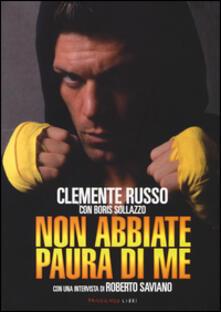 Non abbiate paura di me - Clemente Russo,Boris Sollazzo - copertina