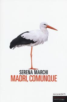 Madri, comunque - Serena Marchi - copertina