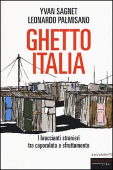 Secchiarapita.it Ghetto Italia. I braccianti stranieri tra capolarato e sfruttamento Image