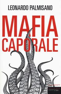Mafia caporale - Palmisano Leonardo - wuz.it