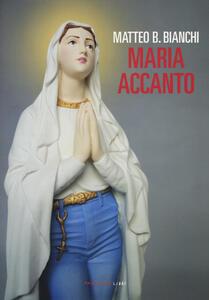Maria accanto - Matteo B. Bianchi - copertina