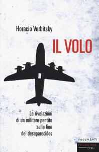 Il volo. Le rivelazioni di un militare pentito sulla fine dei desaparecidos