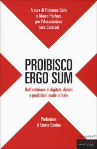 Proibisco ergo sum. Dall'embrione al digitale, divieti e proibizioni made in Italy - copertina