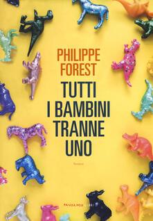 Tutti i bambini tranne uno - Philippe Forest - copertina