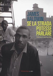 Se la strada potesse parlare - James Baldwin - copertina