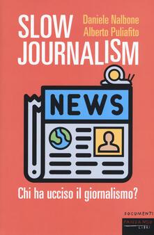 Slow journalism. Chi ha ucciso il giornalismo?.pdf