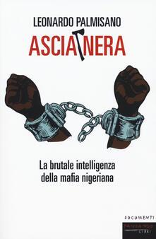Radiospeed.it Ascia nera. La brutale intelligenza della mafia nigeriana Image