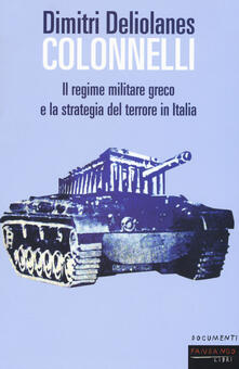 Steamcon.it Colonnelli. Il regime militare greco e la strategia del terrore in Italia Image
