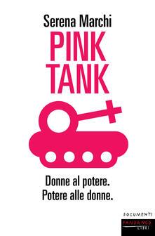 Pink tank. Donne al potere. Potere alle donne - Serena Marchi - ebook
