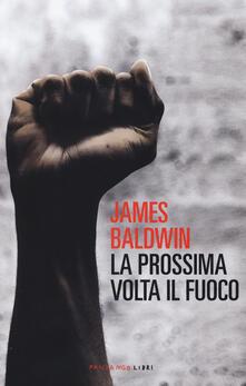 La prossima volta il fuoco - James Baldwin - copertina
