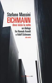 3tsportingclub.it Eichmann. Dove inizia la notte. Un dialogo fra Hannah Arendt e Adolf Eichmann. Atto unico Image