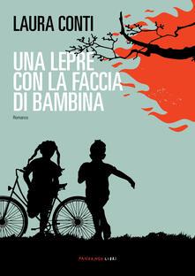 Una lepre con la faccia di bambina - Laura Conti - copertina