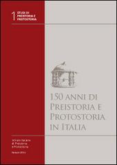 150 anni di preistoria e protostoria in Italia. Con DVD