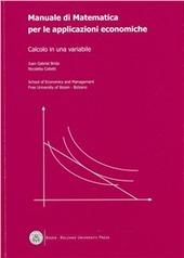 Manuale di matematica per le applicazioni economiche. Calcolo in una variabile