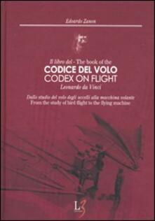 Equilibrifestival.it Il libro del codice del volo. Leonardo da Vinci. Dallo studio del volo degli uccelli alla macchina volante. Ediz. italiana e inglese Image