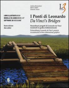 I ponti di Leonardo. Straordinari progetti di Leonardo da Vinci ricostruiti in grafica tridimensionale. Con DVD. Con gadget. Ediz. italiana e inglese.pdf