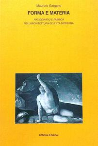 Forma e materia. «Ratiocinatio e fabrica» nell'architettura e nell'età moderna