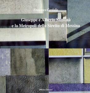 Giuseppe e Alberto Samonà e la metropoli dello stretto di Messina