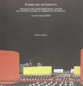 Forme del movimento. Infrastrutture lineari in contesti storici e ambientali di rilievo