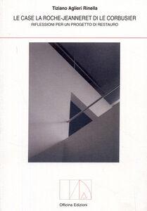 Case la Roche-Jeanneret di Le Corbusier. Riflessioni per un progetto di restauro
