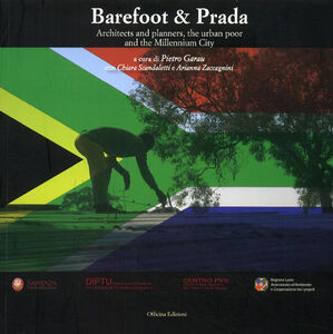 Barefoot & Prada. Architects and planners, the urban poor and the millennium city