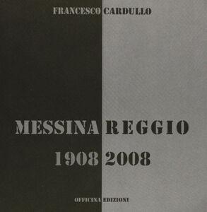 Messina Reggio 1908-2008